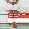 Unnecessary Care in Canada